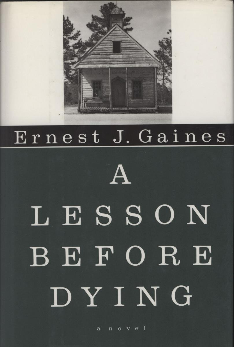 what makes a lesson before dying by ernest j gaines an extraordinarily unique book A lesson before dying (book) : gaines, ernest j : in a small cajun community in the late 1940's, jefferson, a young black man, is an unwitting party to a liquor store shootout the only survivor, he is convicted of murder and sentenced to death.